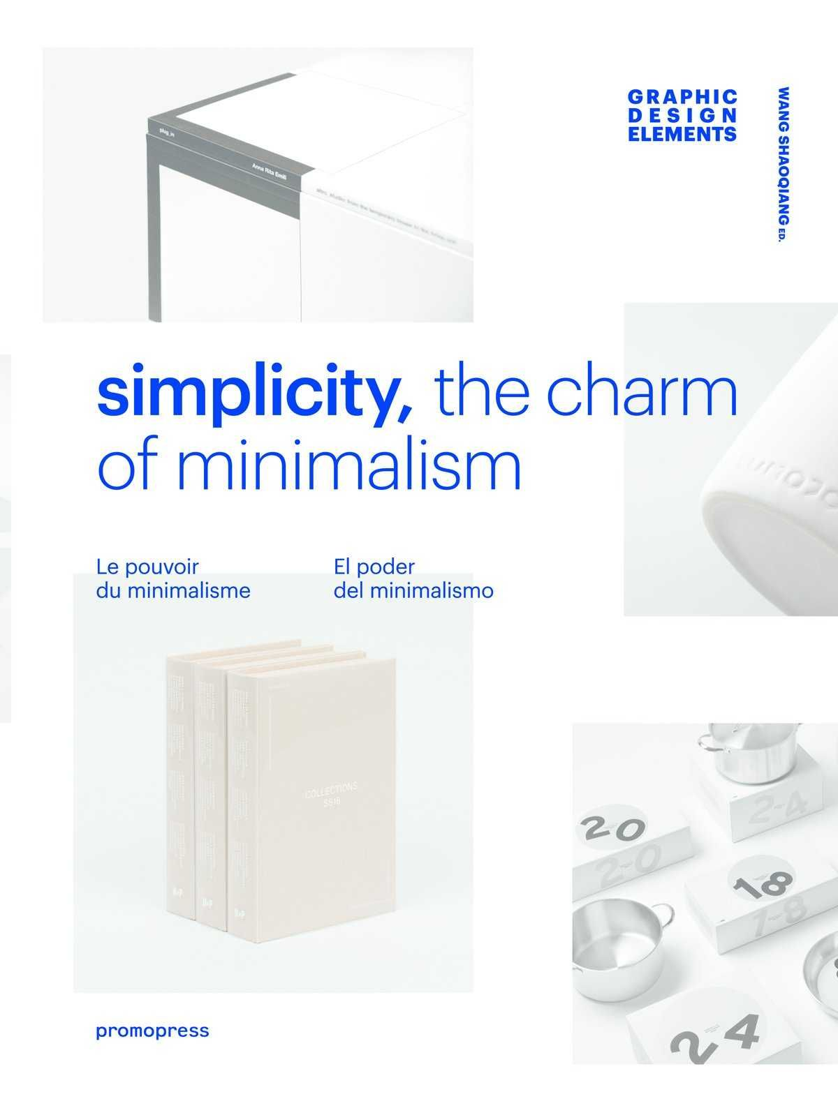 SIMPLICITY: THE CHARM OF MINIMALISM