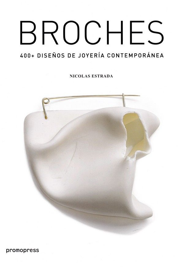 0609ad1f90ba BROCHES  400 DISEÑOS DE JOYERÍA CONTEMPORÁNEA. NICOLÁS ESTRADA