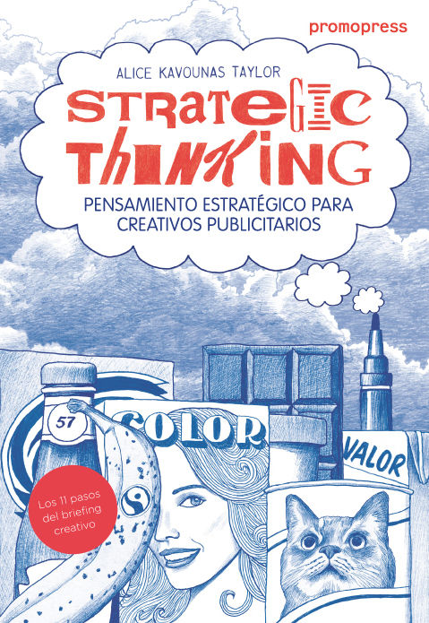 STRATEGIC THINKING: PENSAMIENTO ESTRAT�GICO PARA CREATIVOS PUBLICITARIOS